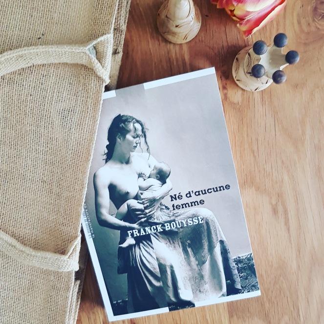 Né d'aune femme Franck Bouysse  Roman choral